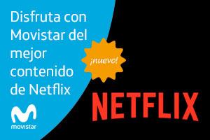 Todos los detalles de la alianza firmada entre Movistar y Netflix
