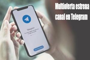 Multioferta abre su nuevo canal de Telegram para informar de las mejores ofertas a sus usuarios