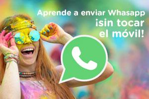 Cómo enviar whatsapp sin tocar tu móvil