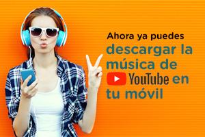 Aprende a descargar música de Youtube en tu móvil