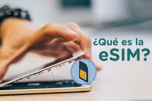 Descubre qué es la eSIM, tu nueva tarjeta sim virtual