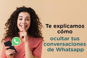 Aprende a ocultar tus conversaciones de whatsapp