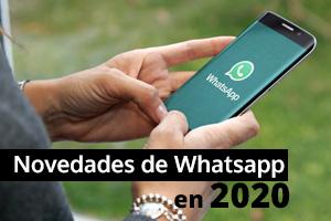 Las principales novedades de Whatsapp para este 2020