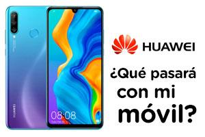 ¿Qué pasará con mi móvil Huawei? ¿Seguirá funcionando?