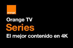 Descubre el nuevo canal Orange Series con contenido 4k