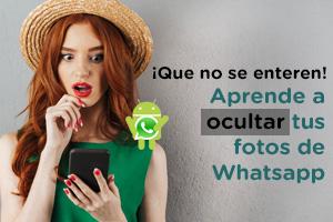 Aprende a ocultar tus fotos de whatsapp